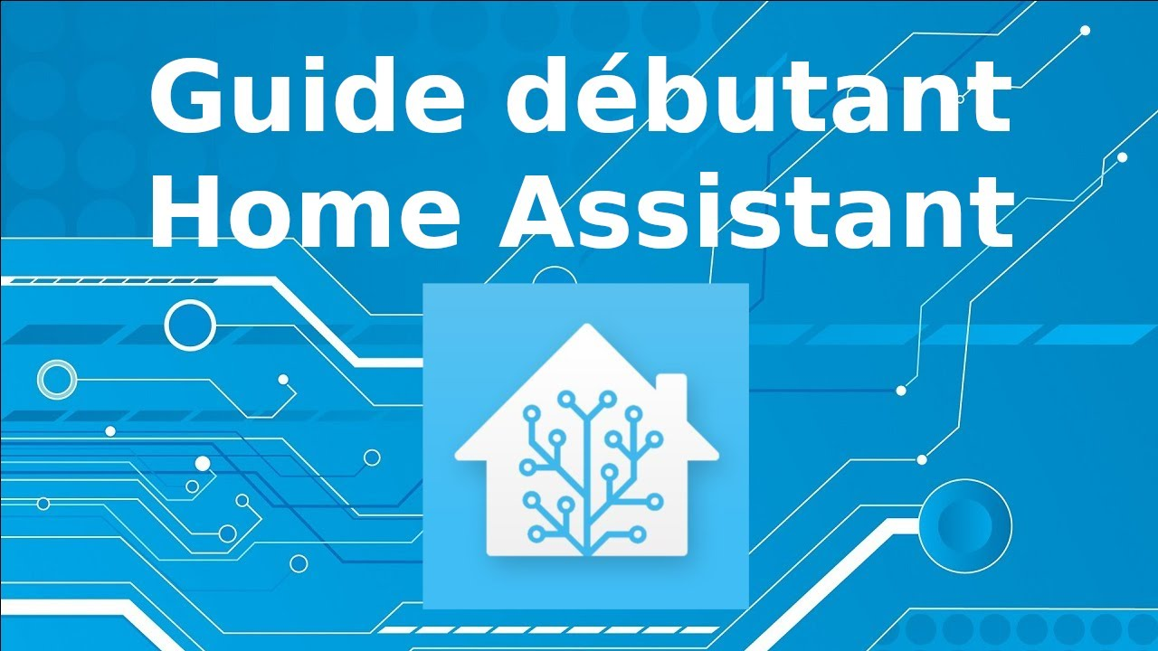 Guide d'installation home assistant 2021